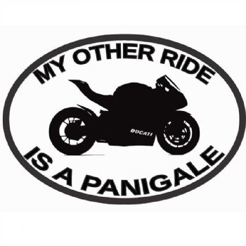 My Other Ride Is A Panigale Car Sticker Vinyl Decal Motorbike Van